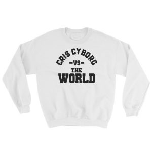 "Sweatshirt – ""Cris Cyborg vs. The World"" – White"