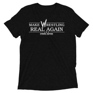 "T-Shirt – ""Make Wrestling Real Again"" – Triblend – Black"