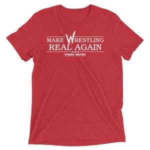 "T-Shirt – ""Make Wrestling Real Again"" – Triblend – Original Red"