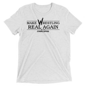 "T-Shirt – ""Make Wrestling Real Again"" – Triblend – White"